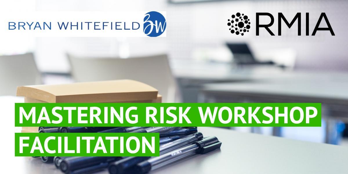 RMIA | BWC Mastering Risk Workshop Facilitation